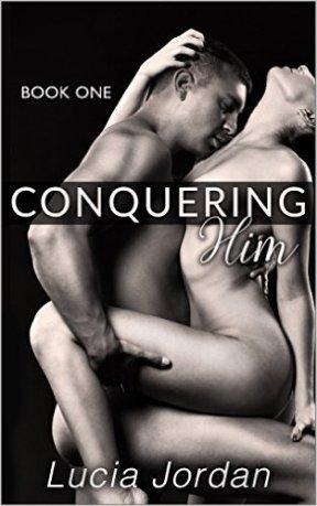 Conquering Him