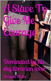 a-slave-to-give-me-courage