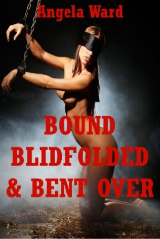 bound-blindfolded-and-bent-over